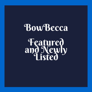 BowBecca Featured and Newly Listed